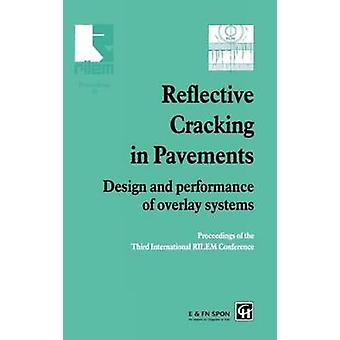 Reflective Cracking in Pavements Design and Performance of Overlay Systems by Spon