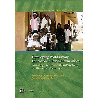 Développer l'éducation post-primaire en Afrique subsaharienne, évaluation de la viabilité financière de filières alternatives par Mingat & Alain