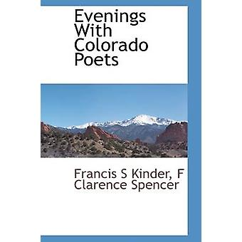 Evenings With Colorado Poets by Kinder & Francis S