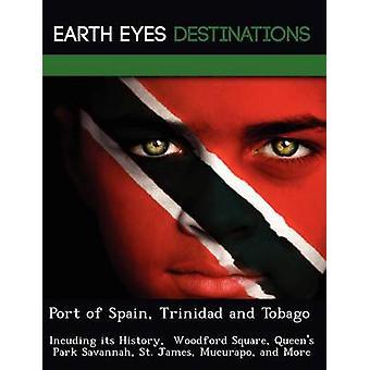 Port of Spain Trinidad en Tobago uit haar geschiedenis Woodford Square Queens Park Savannah St. James Mucurapo en meer door nacht & Sam
