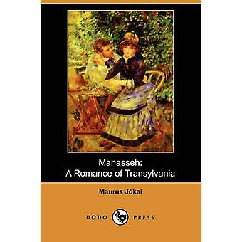 Manassé A Romance of Transylvania Dodo Press par Jokai & Maurus