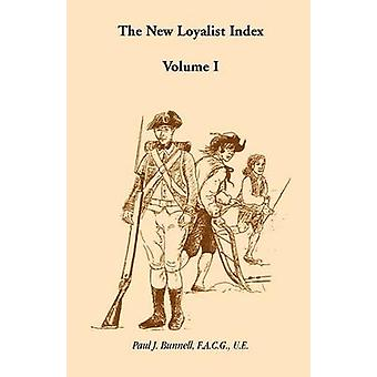 The New Loyalist Index Volume I by Bunnell & Paul J.