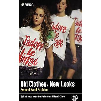 Old Clothes New Looks SecondHand Fashion by Alexandra & Palmer