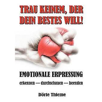 TRAU KEINEM DER DEIN BESTES wird von Thieme & Drte