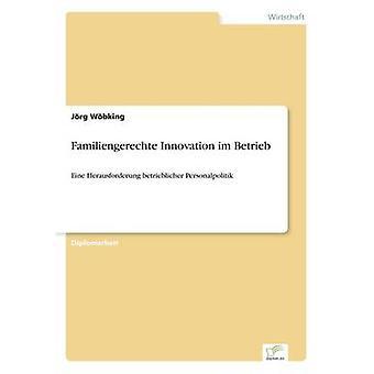 L'Innovation Familiengerechte im Betrieb par Wbking & Jrg