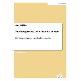 Familiengerechte Innovation im Betrieb by Wbking & Jrg