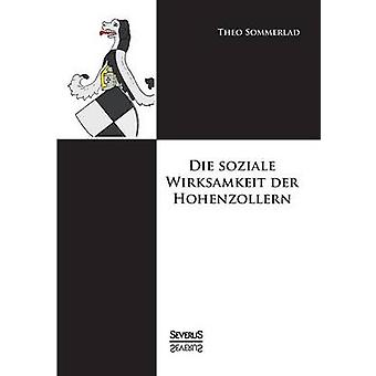 Die Soziale Wirksamkeit Der Hohenzollern by Sommerlad & Theo