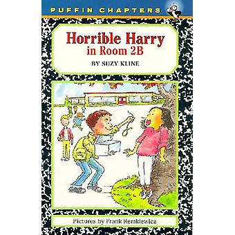 Horrible Harry in Room 2b by Suzy Kline - Frank Remkiewicz - 97801403