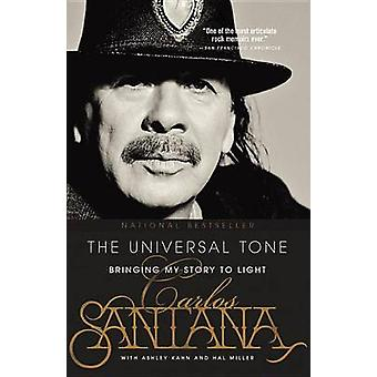 The Universal Tone - Bringing My Story to Light by Carlos Santana - As