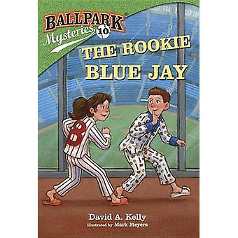 Ballpark Mysteries #10 - The Rookie Blue Jay by David A Kelly - Mark M