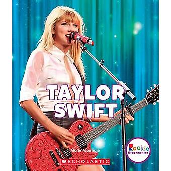 Taylor Swift - Born to Sing by Marie Morreale - 9780531227732 Book