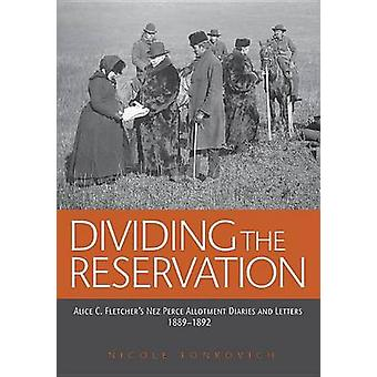 Dividing the Reservation - Alice C. Fletcher's Nez Perce Allotment Dia