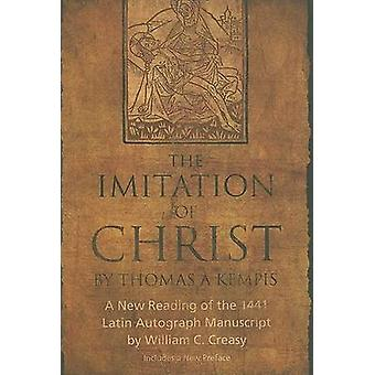 The Imitation of Christ - A New Reading of the 1441 Latin Autograph Ma