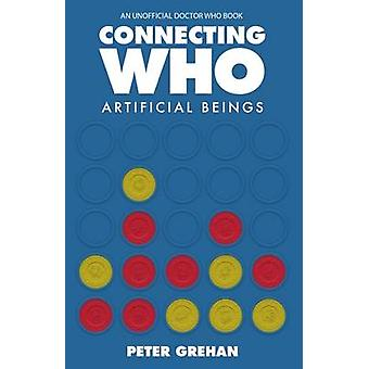 Connecting Who - Artificial Beings by Peter Grehan - 9780995559509 Book