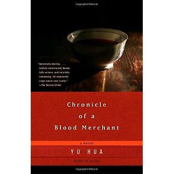 Chronicle of a Blood Merchant by Yu Hua - 9781400031856 Book