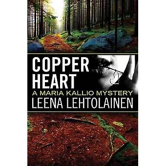 Copper Heart by Leena Lehtolainen - Owen F. Witesman - 9781477848425