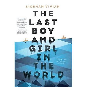 The Last Boy and Girl in the World by Siobhan Vivian - 9781481452298