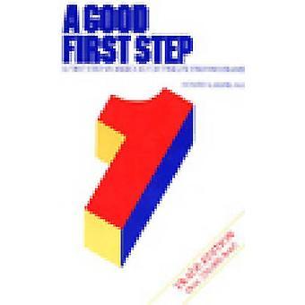 A Good First Step - A First Step Workbook for Twelve Step Programs (Ne