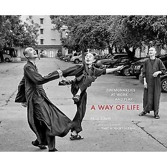 A Way of Life - Zen Monastics at Work and at Play by University Paul D