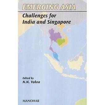 Emerging Asia - Challenges for India and Singapore by N. N. Vohra - 97