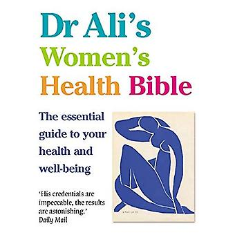 Dr Ali's Women's Health Bible: The Essential Guide to Your Health and Well-being
