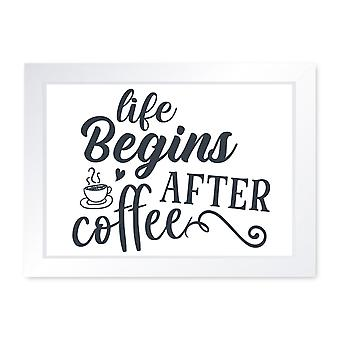 Life Begins After Coffee, Quality Framed Print - Kitchen Dining Coffee Home Art