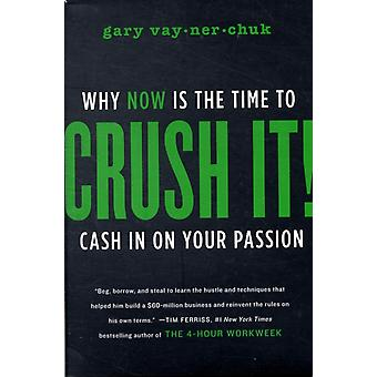 Crush It!: Why Now is the Time to Cash in on Your Passion (Hardcover) by Vaynerchuck Gary