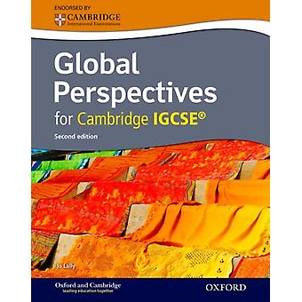 Complete Global Perspectives for Cambridge IGCSE (Second Edition) (Paperback) by Lally Jo