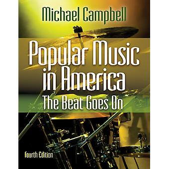 Popular Music in America: The Beat Goes On (Paperback) by Campbell Michael