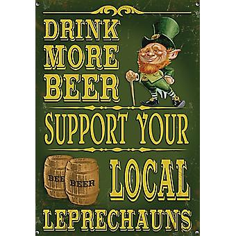 Drink More Beer. Support Your Local Leprechauns Small Steel Sign 200Mm X 150Mm
