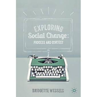 Tutustuen sosiaalisen muutoksen prosessi ja yhteydessä Wessels & Bridgette