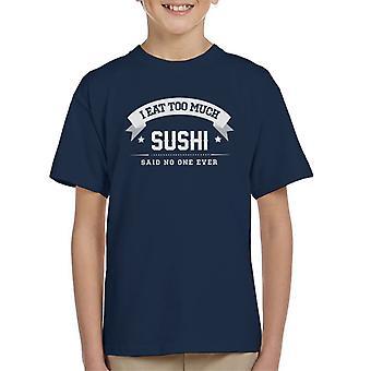 Jeg spiser for mye Sushi sa ingen én gang Kids t-skjorte
