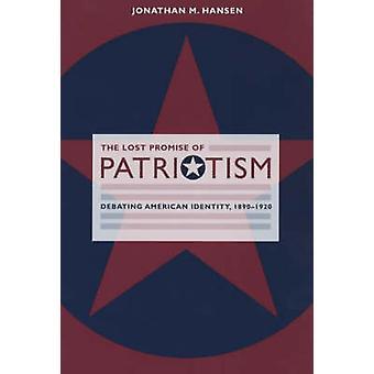Das verlorene Versprechen des Patriotismus - Debatte amerikanischen Identität - 1890-192