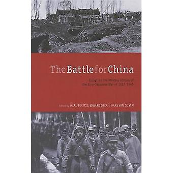 The Battle for China - Essays on the Military History of the Sino-Japa