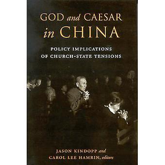 Dieu et César en Chine - Implications politiques des Tensions de l'église et l'état