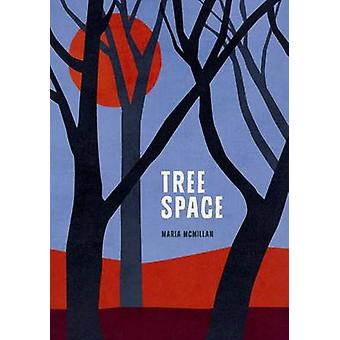 Tree Space by Maria McMillan - 9780864739285 Book