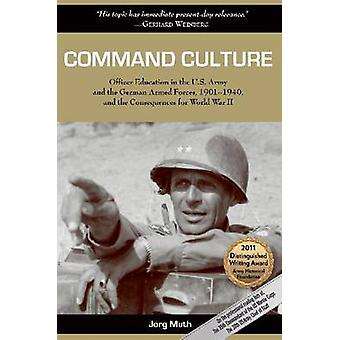 Command Culture - Officer Education in the U.S. Army and the German Ar