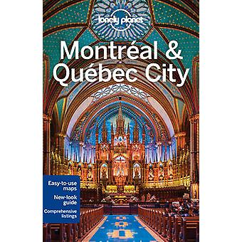 Lonely Planet Montreal & Quebec City (4th Revised edition) by Lonely
