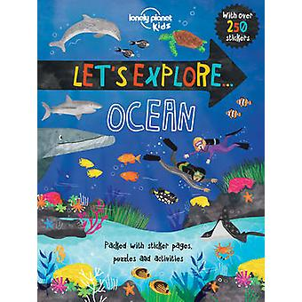 Let's Explore... Ocean by Lonely Planet Kids - 9781760340407 Book