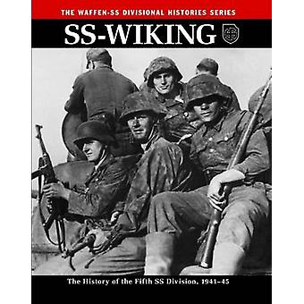 SS - Wiking - The History of the Fifth SS Division 1941 - 45 by Rupert