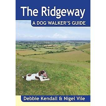 The Ridgeway a Dog Walker's Guide by Debbie Kendall - Nigel Vile - 97