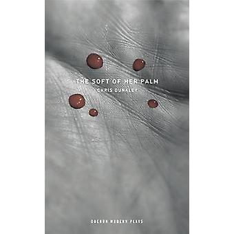Die weichen ihrer Handfläche von Chris Dunkley - 9781849433938 Buch