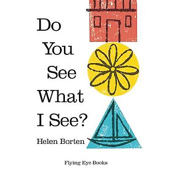 Do You See What I See? by Helen Borten - 9781909263840 Book