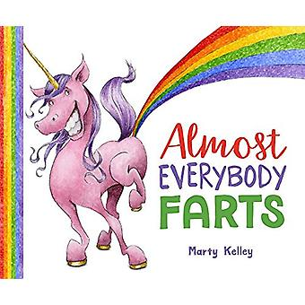 Almost Everybody Farts by Marty Kelley - 9781454919544 Book