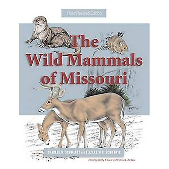 The Wild Mammals of Missouri (3rd Revised edition) by Charles W. Schw