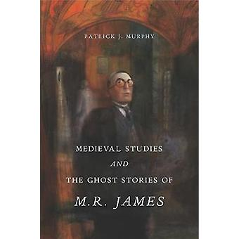 Medieval Studies and the Ghost Stories of M. R. James by Medieval Stu