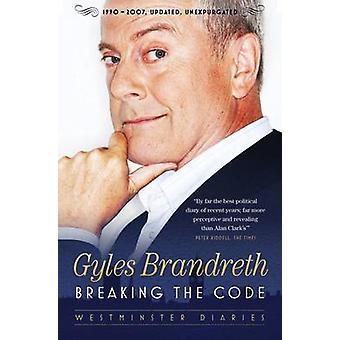 Breaking the Code - Westminster Diaries 1992-1997 by Gyles Brandreth -