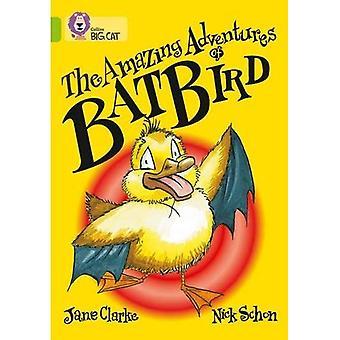 Le incredibili avventure di Batbird: banda 11/Lime (Collins Big Cat)