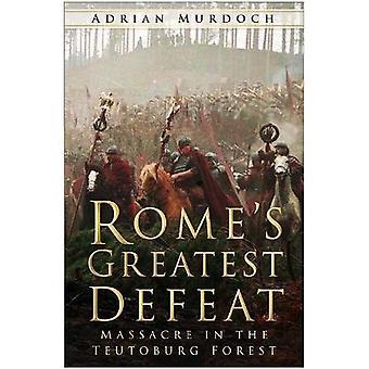 Roms größte Niederlage: Massaker im Teutoburger Wald [illustriert]