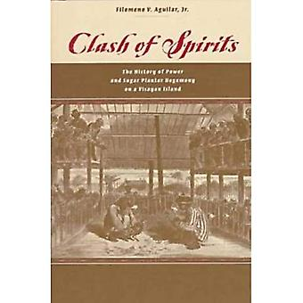 Clash of Spirits The History of Power and Sugar Planter Hegemony on a Visayan Island